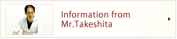 Information from Mr.Takeshita